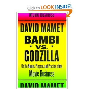 Sara Reads BAMBI VS. GODZILLA: ON THE NATURE, PURPOSE, AND PRACTIVE OF THE MOVIE BUSINESS by David Mamet