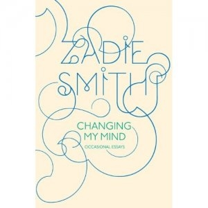 Sara Reads Book CHANGING MY MIND by Zadie Smith