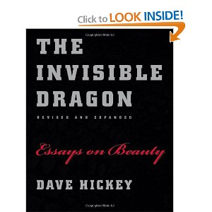 THE INVISIBLE DRAGON: ESSAYS ON BEAUTY, REVISED AND EXPANDED by Dave Hickey